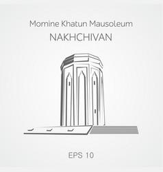 Momine khatun mausoleum nakhchivan azerbaijan vector