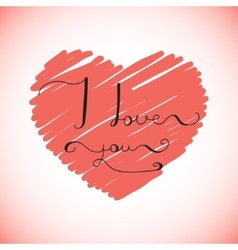 I love you - original hand lettering on red heart vector image vector image