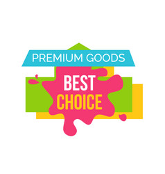 premium goods best choice vector image