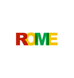 rome phrase overlap color no transparency concept vector image