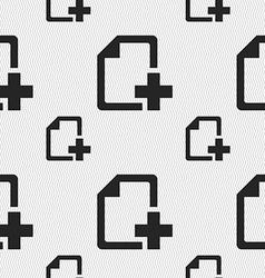 Add File document icon sign Seamless pattern with vector image