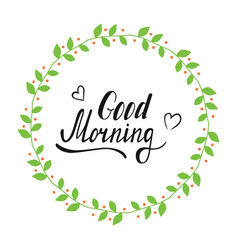 Good morning wreath color vector