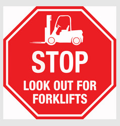 stop look out for forklifts eps 10 vector image