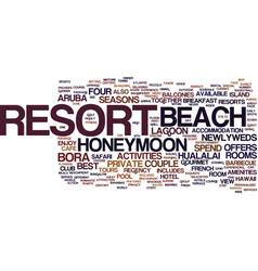 Best Honeymoon Resorts Text Background Word Cloud Vector Image