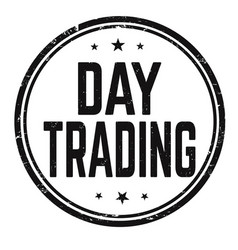 Day trading sign or stamp vector