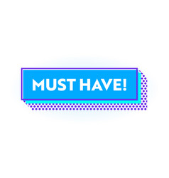 must have banner web button or icon shopping vector image