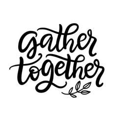Gather together typography poster vector