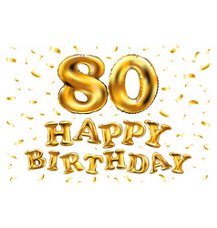 Happy birthday 80th celebration gold balloons and vector