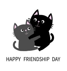 happy friendship day black gray cat hugging vector image