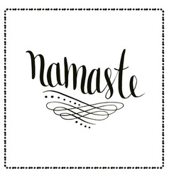 Namaste lettering calligraphic indian text vector