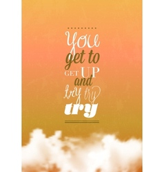 You get to get up typography vector image