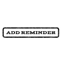 Add reminder watermark stamp vector