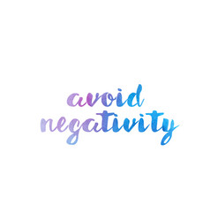 Avoid negativity watercolor hand written text vector