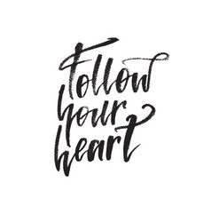 inspirational quote follow your heart hand vector image