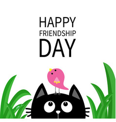 Happy friendship day cute black cat looking up to vector