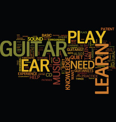 Learn to play guitar by ear text background word vector