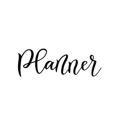Modern calligraphy of planner in black isolated on vector
