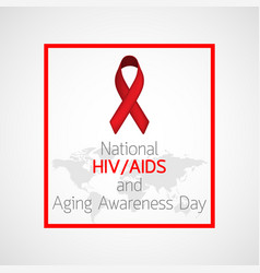 national hiv aids and aging awareness day icon vector image