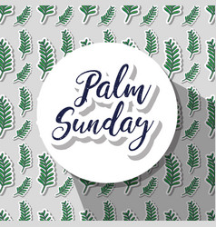 Circle sticker with palm sunday message vector
