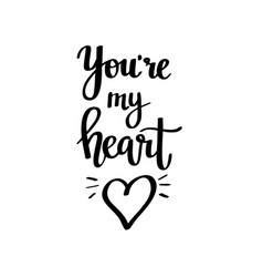 you are my heart calligraphy vector image vector image
