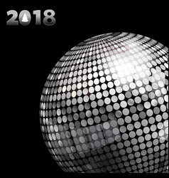 2018 background with silver disco ball and date vector image vector image