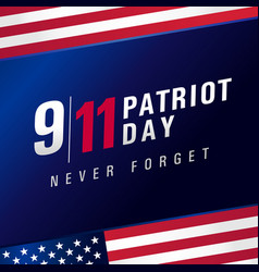 9 11 patriot day usa never forget banner vector