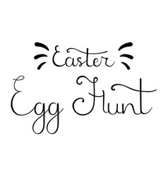 Easter egg hunt hand drawn calligraphy lettering vector