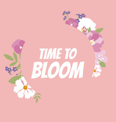 time to bloom floral natural background vector image