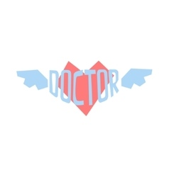 Winged Heart With Word Doctor In It vector image