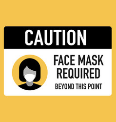 Caution face masks required beyond this point vector