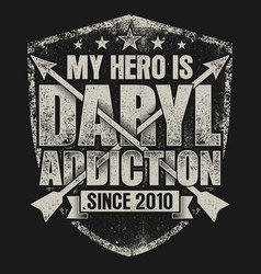 My hero is daryl - walking dead zombie vector