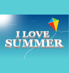 I love summer lettering in a blue sky vector image