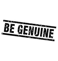 Square grunge black be genuine stamp vector