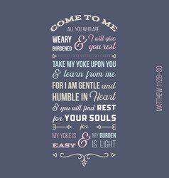 Biblical phrase from matthew gospel come to me vector