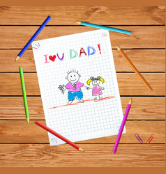 kid drawings father and daughter i love you dad vector image