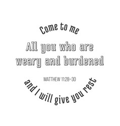 Iblical phrase from matthew gospel come to me all vector