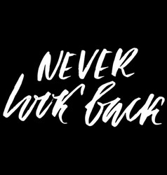 never look back hand drawn lettering vector image