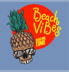 Beach vibes pineapple skull with sunglasses vector
