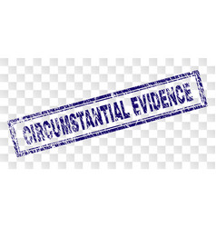Grunge circumstantial evidence rectangle stamp vector