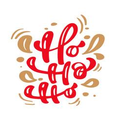ho ho ho red christmas vintage calligraphy vector image