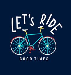 lets ride slogan and ride vector image