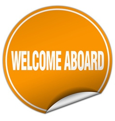 Welcome aboard round orange sticker isolated on vector