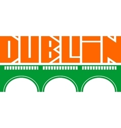 Dublin city name and bridge silhouette vector