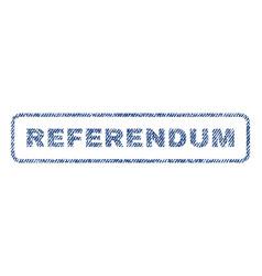 Referendum textile stamp vector