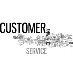 where has customer service gone text word cloud vector image vector image