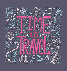hand-drawn typography poster - time to travel vector image