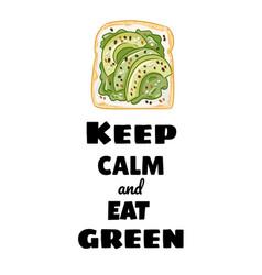 Keep calm and eat green postcard toast bread vector