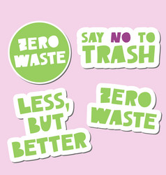 Zero waste say no to trash less but better vector