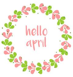 hello april spring watercolor wreath card vector image