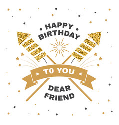 happy birthday to you dear friend badge card vector image